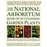 img - for The National Arboretum Book of Outstanding Garden Plants: The Authoritative Guide to Selecting and Growing the Most Beautiful, Durable, and Carefree book / textbook / text book