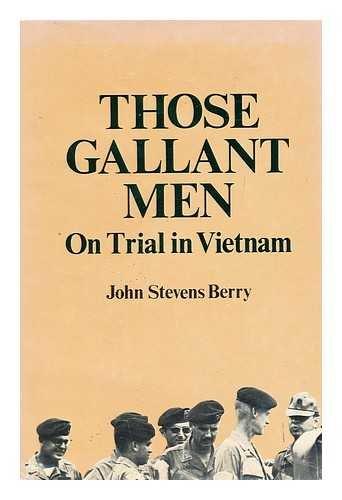 Those Gallant Men: On Trial in Vietnam