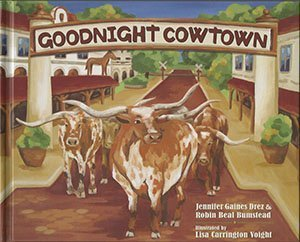Goodnight Cowtown by Jennifer Gaines Dez (2011-05-03)