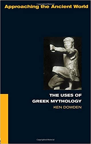 USES GREEK MYTHOLOGY CL (Approaching the Ancient World)