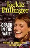 Crack in the Wall (Hodder Christian Paperbacks) by Jackie Pullinger (4-Dec-1997) Hardcover