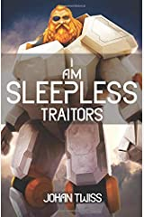 I AM SLEEPLESS: Traitors (Book 3) Paperback
