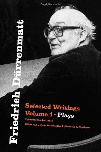 Friedrich Dürrenmatt: Selected Writings, Volume I, Plays