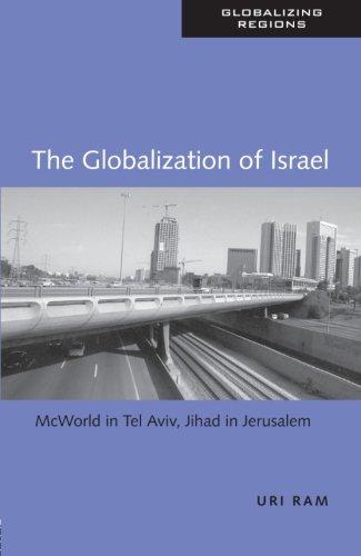 The Globalization Of Israel  Mcworld In Tel Aviv  Jihad In Jerusalem  Global Realities