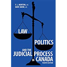 Law, Politics, and the Judicial Process in Canada, 4th Edition