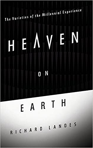 Heaven on earth the varieties of the millennial experience richard heaven on earth the varieties of the millennial experience 1st edition fandeluxe Images