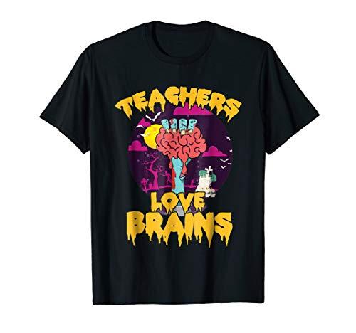 Teachers Love Brains - Teacher Zombie Halloween Gift -