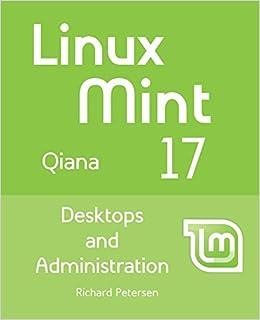 Linux Mint 17: Desktops and Administration: Amazon.co.uk: Petersen,  Richard: 9781936280957: Books