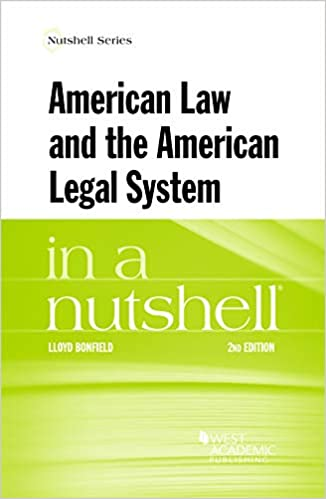 American Law And The American Legal System In A Nutshell Nutshells Bonfield Lloyd 9781634606455 Amazon Com Books