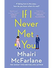 If I Never Met You: Deliciously romantic and utterly hilarious - the funniest feel-good romcom of 2020!