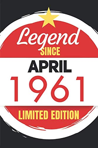 Legend Since April 1961 - Limited Edition: Blank Notebook Journal - Birthday Sketch Diary