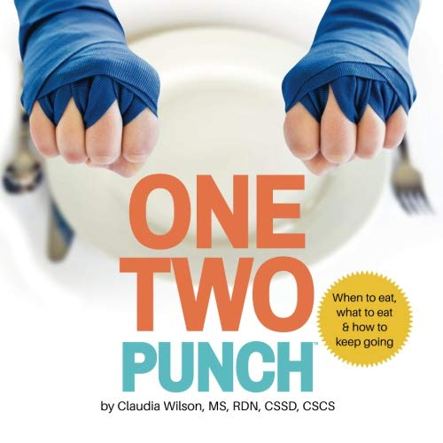 One Two Punch: When to eat, what to eat and how to keep going by PUBLISHERS PRINTER INC