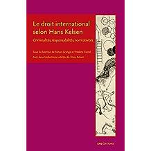 Le droit international selon Hans Kelsen: Criminalités, responsabilités, normativités (La croisée des chemins) (French Edition)