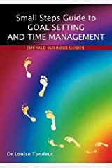 A Small Steps Guide To Goal Setting And Time Management Paperback