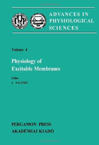 Advances in Physiological Sciences: International Congress Proceedings: Physiology of Excitable Membranes 28th, v. 4 - Excitable Membranes