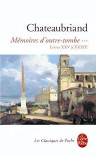 Mémoires d'outre-tombe : tome III : [Livres XXV à XXXIII]