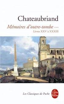 Mémoires d'outre-tombe, tome 3 : Livres XXV à XXXIII par Chateaubriand