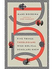 Five Things Theologians Wish Biblical Scholars Knew