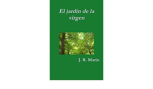 El jardín de la virgen: Amazon.es: Ramírez Marín, Juan: Libros