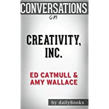 Conversations on Creativity Inc.: by Ed Catmull | Conversation Starters