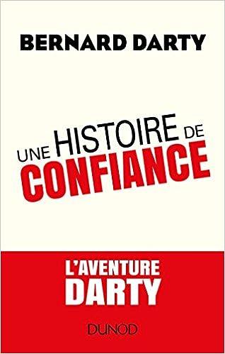 Amazon.fr - Une histoire de confiance - Laventure DARTY - Bernard Darty - Livres