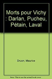 Morts pour Vichy : Darlan, Pucheu, Pétain, Laval, Decaux, Alain