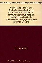 Vitruvs Proportionsfigur: Quellenkritische Studien zur Kunstliteratur im 15. und 16. Jahrhundert