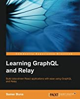 Learning GraphQL and Relay Front Cover