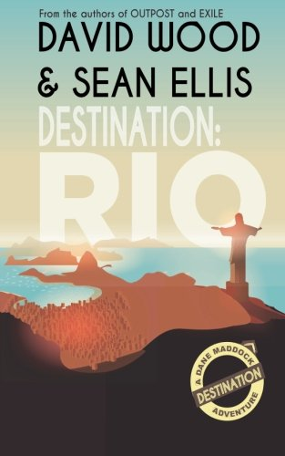 Destination: Rio: A Dane Maddock Adventure (Dane Maddock Destination Adventure) (Volume 1)