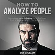 How to Analyze People: Read Human Behaviors Using Body Language to Recognize Their Personality