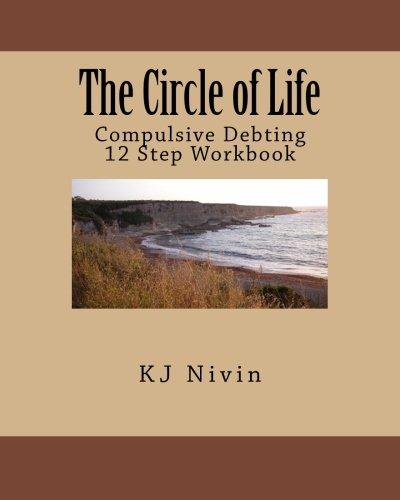 Workbook aa 4th step worksheets : The Circle of Life: Compulsive Debting 12 Step Workbook: KJ Nivin ...