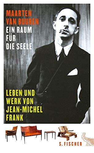 Ein Raum für die Seele: Leben und Werk von Jean-Michel Frank