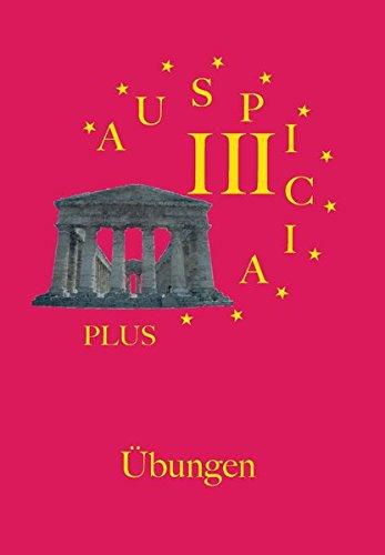 Auspicia. Unterrichtswerk für Latein als zweite Fremdsprache / Auspicia III plus: Übungen und Lösungen