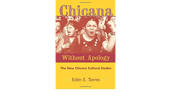 chicana without apology torres eden e