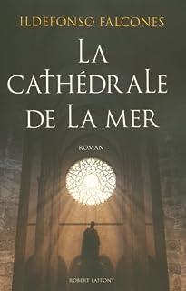 La cathédrale de la mer : roman, Falcones, Ildefonso