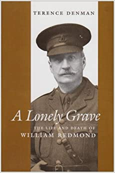 A Lonely Grave: The Life and Death of William Redmond (History)