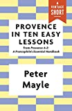 Provence in Ten Easy Lessons (A Vintage Short)