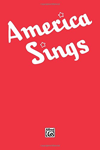 America Sings - Community Songbook: Piano/Vocal/Chords