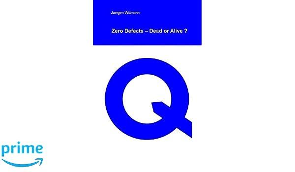 Zero Defects - Dead or Alive?: Juergen Wittmann