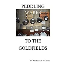 Peddling wares to the goldfields