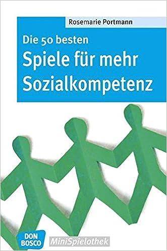 Cover des Buchs: Die 50 besten Spiele für mehr Sozialkompetenz (Don Bosco MiniSpielothek)