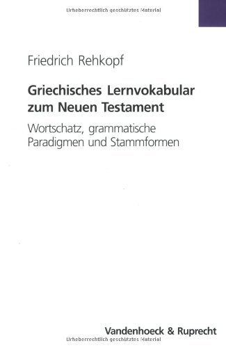 griechisches-lernvokabular-zum-neuen-testament-wortschatz-grammatische-paradigmen-und-stammformen-lernmaterialien