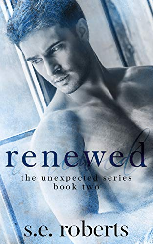 Renewed (The Unexpected Series Book 2)