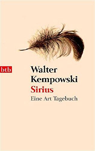 Sirius: Eine Art Tagebuch Taschenbuch – 5. Dezember 2005 Walter Kempowski btb Verlag 3442734193 Belletristik