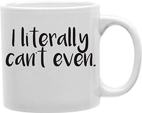Imaginarium Goods CMG11-EDM-EVEN Everyday Mug - I Literally Cant Even from Imaginarium Goods Co.