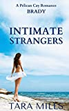 Intimate Strangers (Pelican Cay Series) (Volume 1)