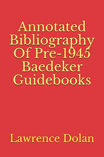 Annotated Biblography Of Pre-1945 Baedeker Guidebooks