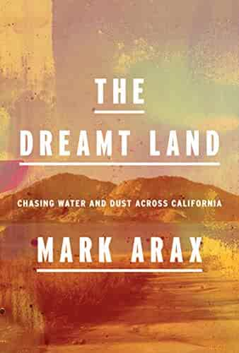 The Dreamt Land: Chasing Water and Dust Across California