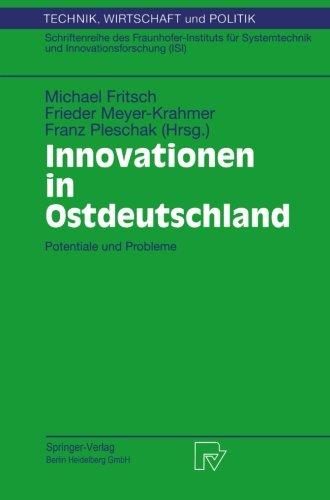 Innovationen in Ostdeutschland: Potentiale und Probleme (Technik, Wirtschaft und Politik) (German Edition)