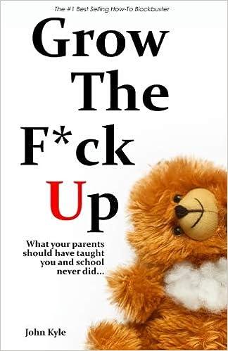 Grow The Fck Up